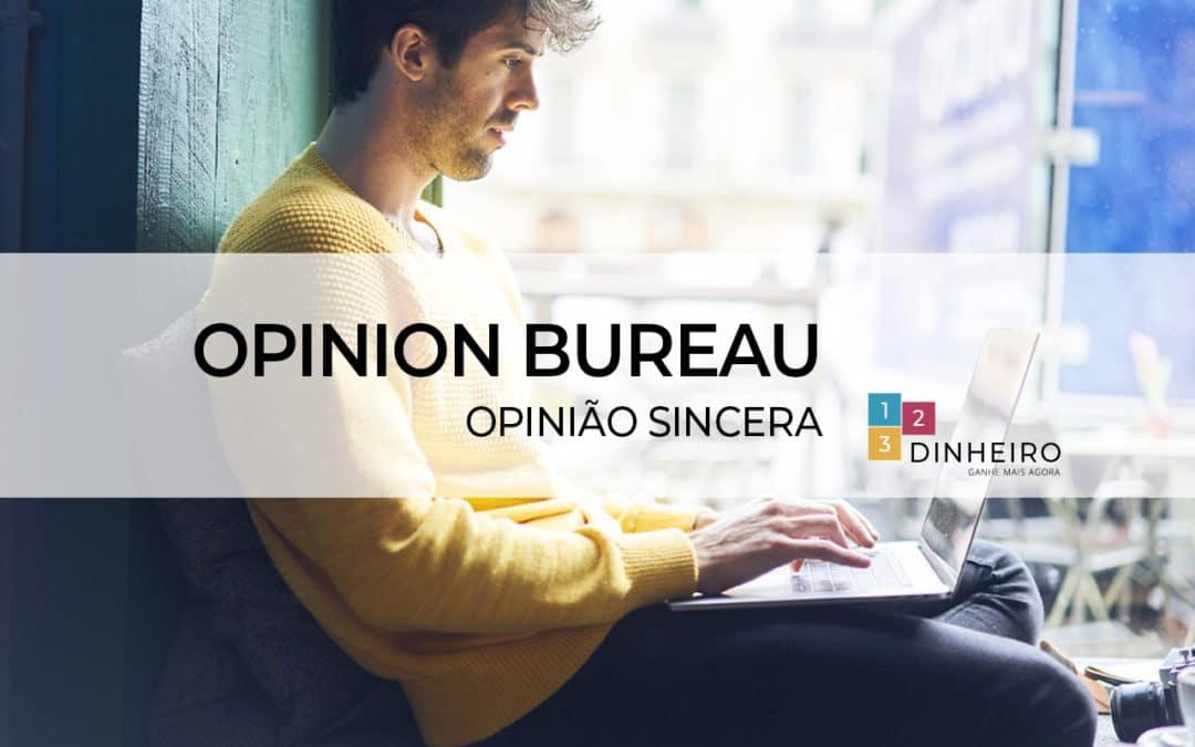 Opinion Bureau: É confiável? funciona?